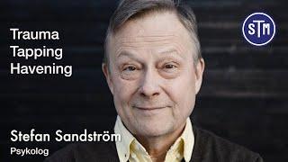Psykolog Stefan Sandström om trauma, tapping och Havening