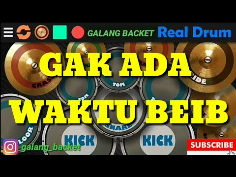 REAL DRUM GHEA YOUBI_GAK_ADA_WAKTU_BEIB COVER BY GALANG BACKET