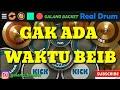 REAL DRUM GHEA YOUBI_GAK_ADA_WAKTU_BEIB COVER BY GALANG BACKET