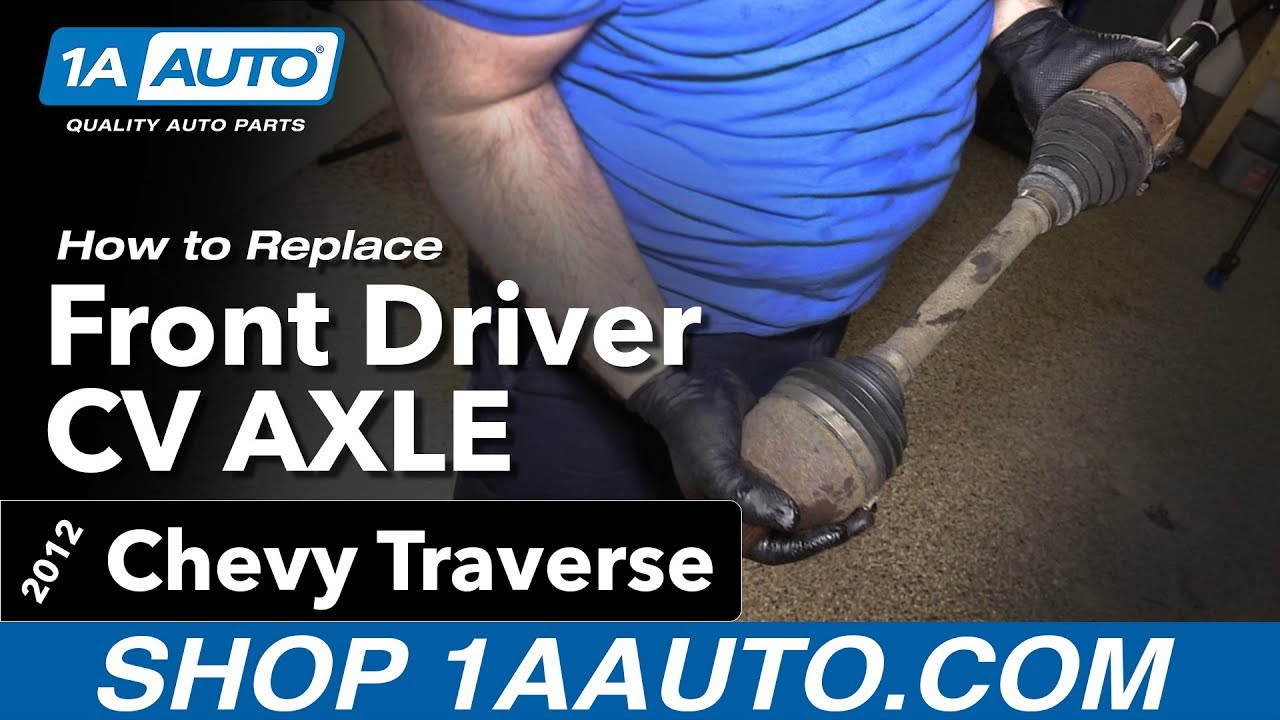hight resolution of how to replace driver s side cv axle 09 14 chevy traverse 1a auto parts