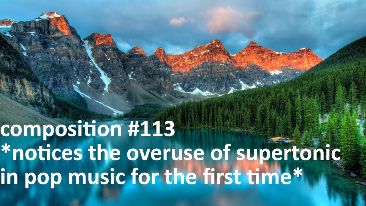 Composition 20   notices the overuse of supertonic in pop music for the  first time   Sheet Music