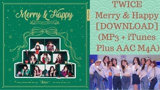 ... mp3 twice – merry & happy : http://fas.li/jqf5o new sogns (01. heart shaker -