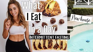 What I eat in a day// Intermittent fasting DAY 1// New House (sneak peak) 2018