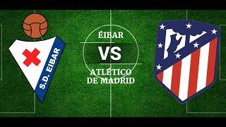 EIBAR VS ATLÉTICO MADRID - Jornada 19 - LIGA ESPAÑOLA  -  en VIVO - en DIRECTO - Relato