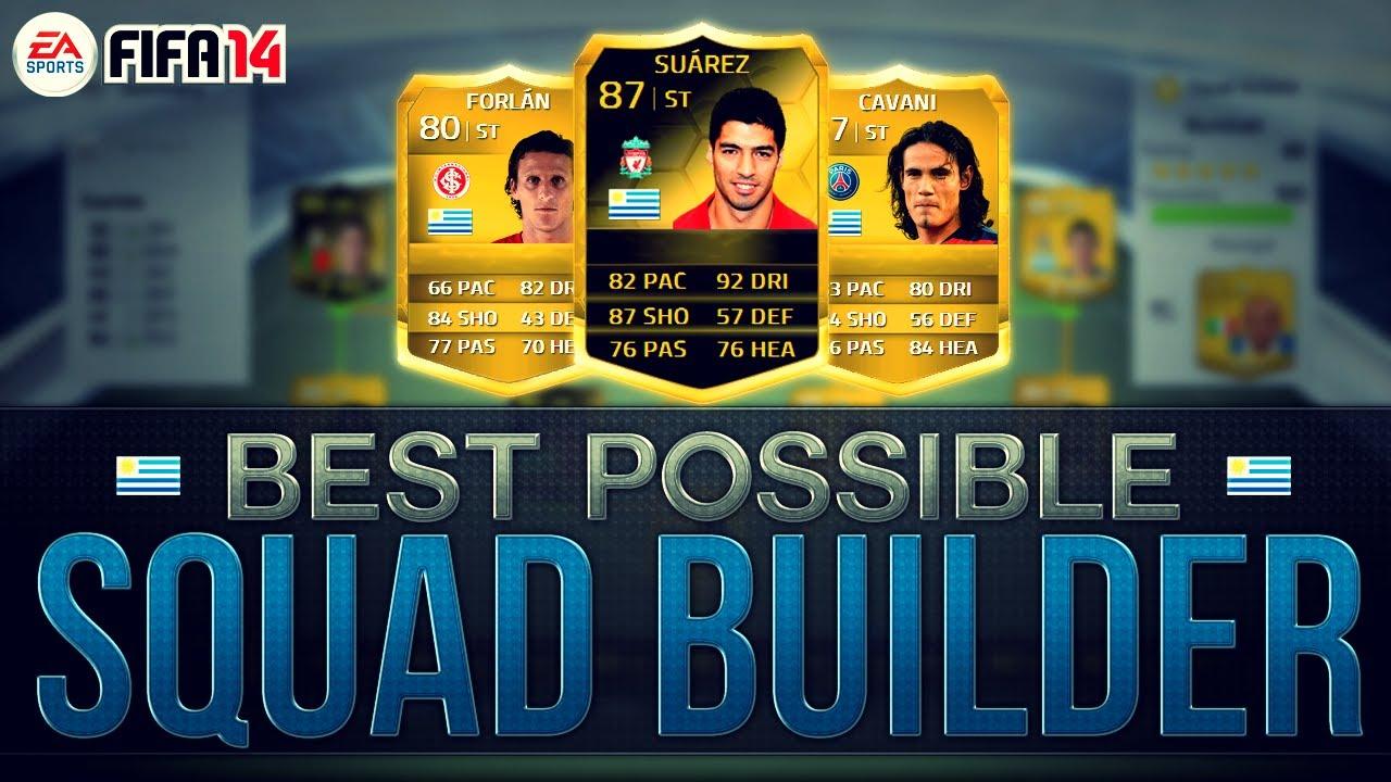 Best Possible Uruguay Team W If Suarez And Cavani Fifa 14 Ultimate Team Squad Builder Youtube