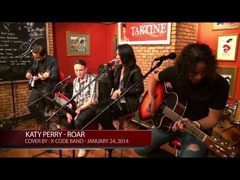 Katy Perry - Roar - Cover by : X-CODE Band, January 24, 2014