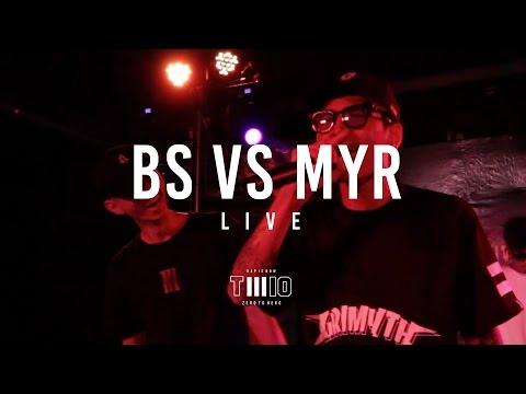 """BS vs MYR"" RIVERRHYME [LIVE] @TWIO3 CNX | RAP IS NOW"
