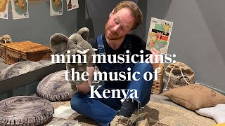 The Music of Kenya | Mini Musicians Music Class | Learn at home with Maggie & Rose