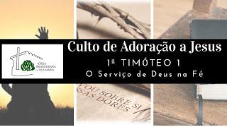 CULTO DE ADORAÇÃO A JESUS - 1ª TIMÓTEO 1