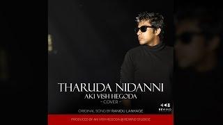 Tharuda Nidanni  - Aki Vish Hegoda | Cover Thumbnail