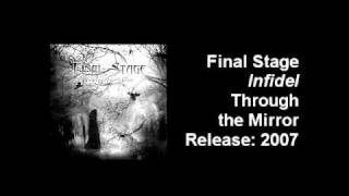Final Stage - Infidel (Through the Mirror 2007)