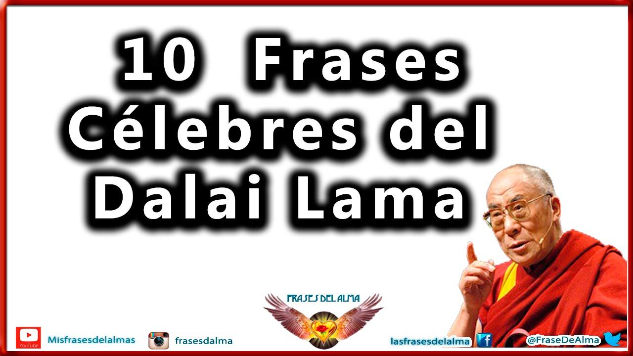 Frases De Dalai Lama 10 De Las Mejores Reflexiones Youtube