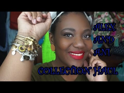 ALEX AND ANI BRACELET COLLECTION HAUL