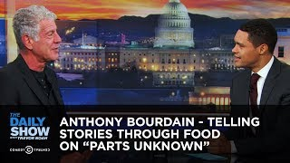 "Anthony Bourdain - Telling Stories Through Food on ""Parts Unknown"" 
