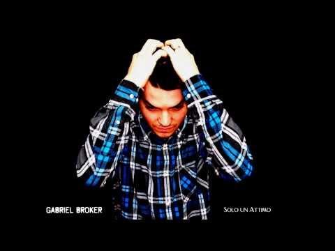 Gabriel Broker - Solo un attimo (prod. Meltina Records)