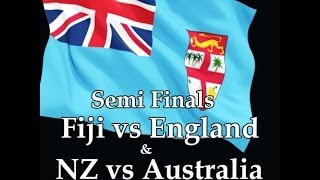 Fiji vs England & NZ vs Aust .. semifinals Hong Kong 7's 2014