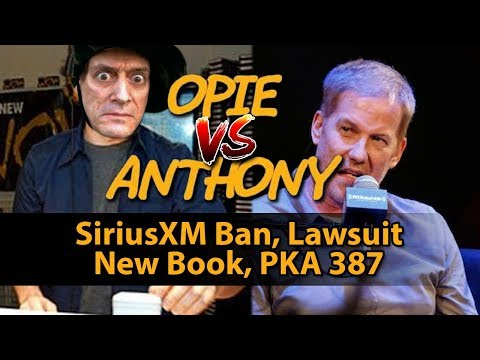"Anthony Blames Opie for SiriusXM Ban, New Book ""Permanently Suspended"", Artie, Lawsuit (PKA 387)"