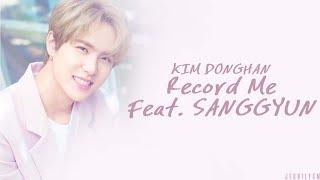 Kim Donghan (김동한) - 기록해줘 (Record Me) (Feat. Sanggyun) [Lyrics Han Rom Eng Color Coded]