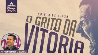 O Grito da Vitória (13/08/2015) - Pr. Alessandro Cassiano