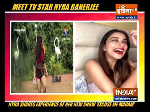 Nyra Banerjee opens up on her new show Excuse Me Madam