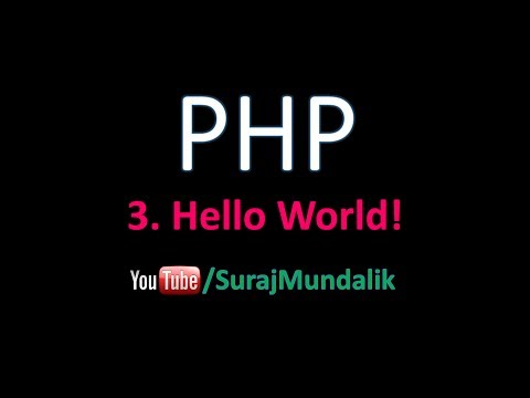 3. PHP - Hello World! First Program in PHP : `echo` in PHP | Suraj Mundalik