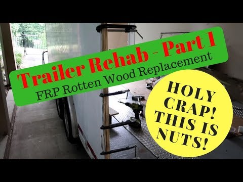Trailer Rehab Part 1 - FRP Trailer Wall Repair/Replacement