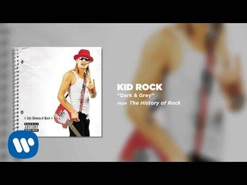 Kid Rock - Dark & Grey