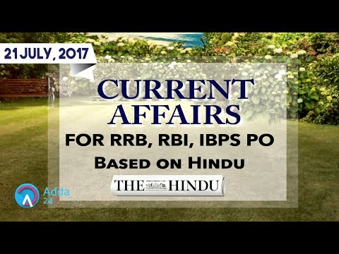 CURRENT AFFAIRS | THE HINDU | RRB, IBPS | 21st July 2017 | Online Coaching for SBI IBPS Bank PO