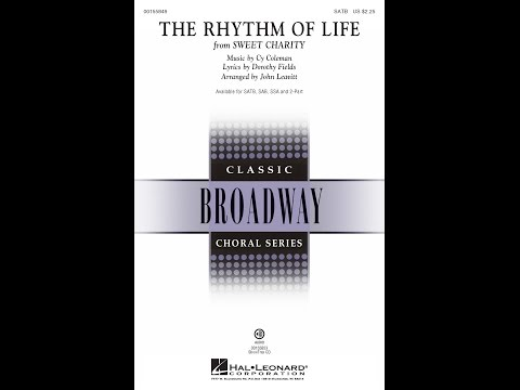 The Rhythm of Life (SATB) - Arranged by John Leavitt