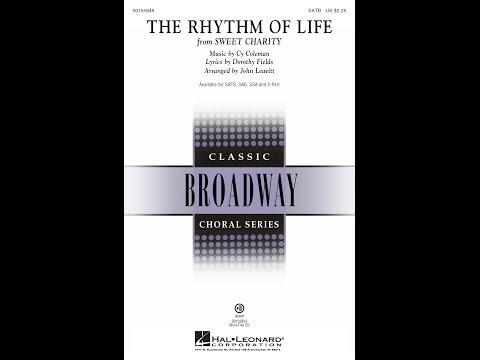 The Rhythm of Life (SATB Choir) - Arranged by John Leavitt
