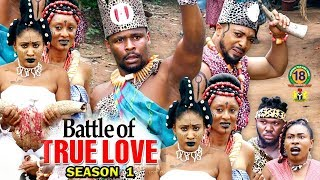 Battle Of True Love Season 1 - (New Movie) 2018 Latest Nigerian Nollywood Movie Full HD | 1080p