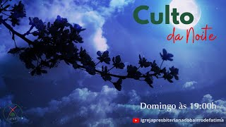 Culto de Adoração e Louvor - IP Bairro de Fátima - 20/09/2020.