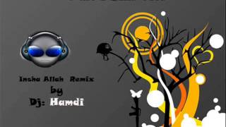 Insha Allah remix dj hamdi