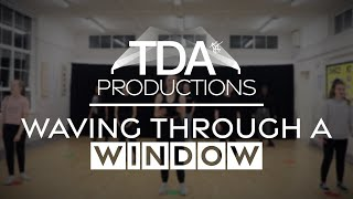 Waving Through a Window | TDA Productions
