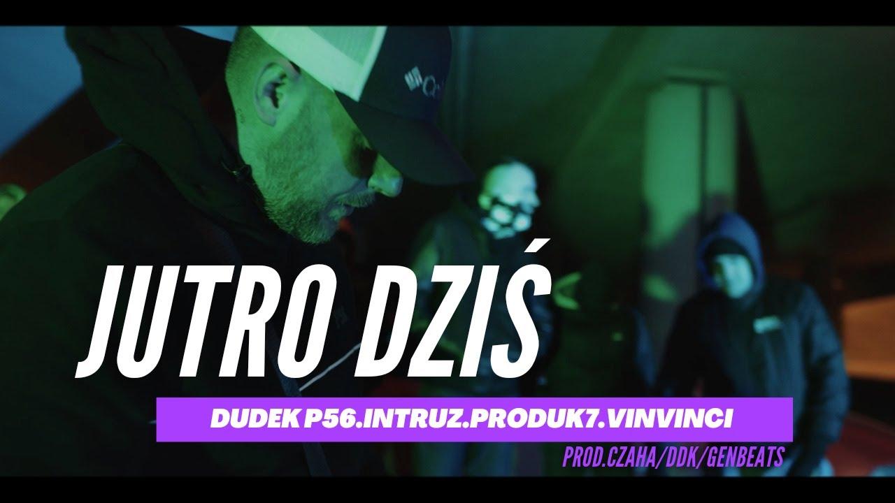 Download DUDEK P56 - JUTRO DZIŚ  FEAT.INTRUZ, PRODUK7, VIN VINCI  PROD.CZAHA/DDK/GENBEATS 2021