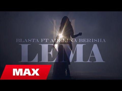 Blasta ft. Adelina Berisha - Lema (Official Video 4K)