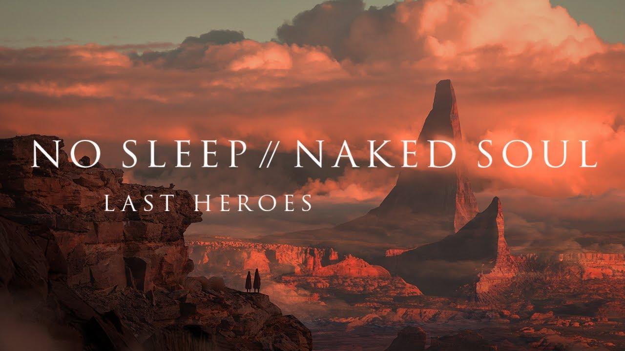 Last Heroes - Naked Soul (Ft. Liel Kolet)(Sub Español