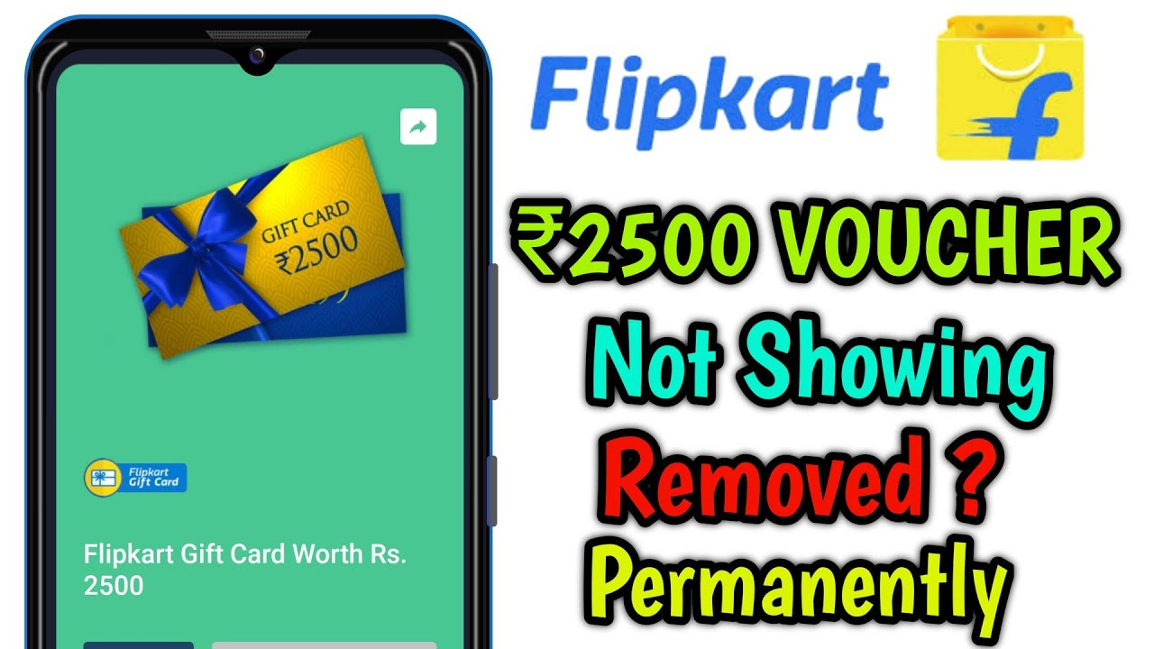 Flipkart 2500 Gift Voucher Permanently Removed Coming Date Not Showing Available How To Claim