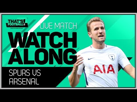 Tottenham Vs Arsenal LIVE Stream Watchalong