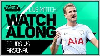 Tottenham vs Arsenal LIVE Stream Watchalong