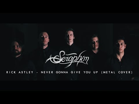 Rick Astley - Never Gonna Give You Up (Seraphim Metal Cover)