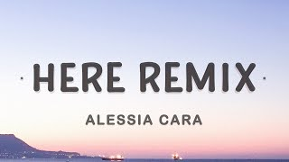 Alessia Cara - Here (Remix by Lucian)(Lyrics)