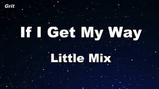 If I Get My Way - Little Mix Karaoke 【No Guide Melody】 Instrumental