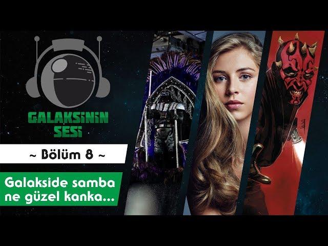 EP 08 - Galakside samba, ne güzel kanka...