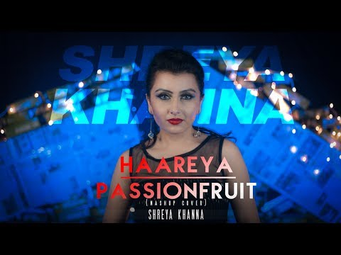 arijit-singh---haareya-|-drake---passionfruit-|-shreya-khanna-(mashup-cover)