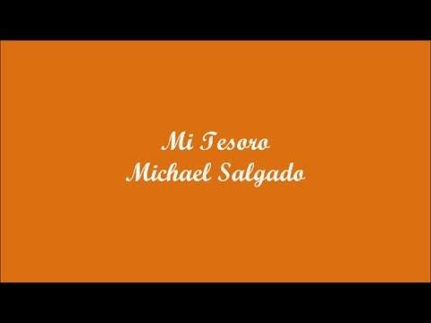 Mi Tesoro (My Treasure) - Michael Salgado (Letra - Lyrics)