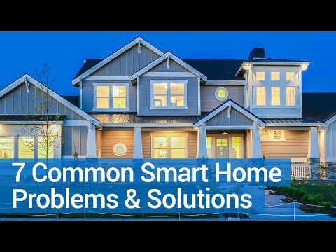 Top 7 Common Smart Home Problems And Solutions