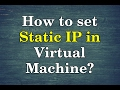 How to setup static ip address in virtual machine?