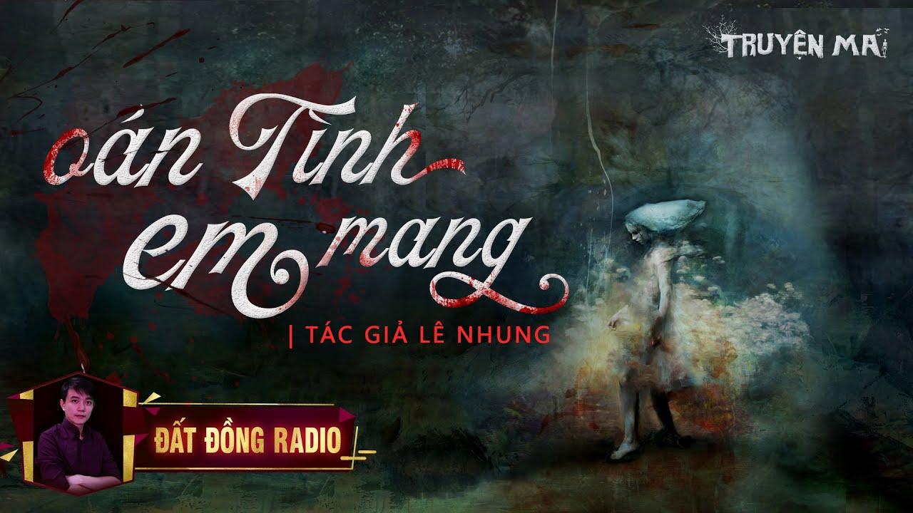 Oán Tình Em Mang | Truyện Ma Tâm Linh Dân Gian | Nguyễn Huy