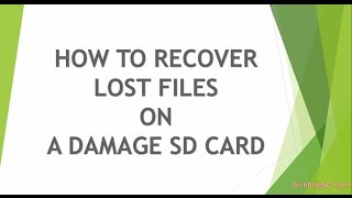 How to Recover Lost Files from A Damaged or Corrupt Sd Card